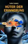 Hüter der Erinnerung: Roman - Lois Lowry, Anne Braun