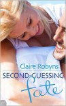 Second-Guessing Fate - Claire Robyns