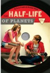 The Half-life of Planets - Emily Franklin;Brendan Halpin