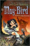 May Bird, Warrior Princess - Jodi Lynn Anderson