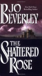 The Shattered Rose - Jo Beverley