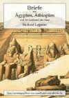Briefe aus Ägypten, Äthiopien und der Halbinsel des Sinai (German Edition) - Richard Lepsius