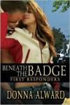 Beneath the Badge - Donna Alward