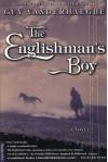 The Englishman's Boy - Guy Vanderhaeghe