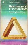 New horizons in psychology (Pelican books) - Brian M. Foss