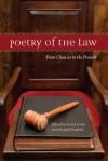 Poetry of the Law: From Chaucer to the Present - Lewis Carroll, Daniel Defoe, John Ciardi, W.H. Auden, Robert Burns, Rita Dove, John Donne, Michael Stanford, David Kader, Emily Dickinson