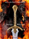 Steel, Blood & Fire - Allan Batchelder