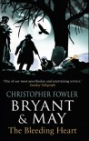 Bryant & May - The Bleeding Heart: - Christopher Fowler