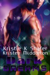 Dark Dreams (A Vampire Anthology) - Kristie K. Shafer, Kristen Middleton