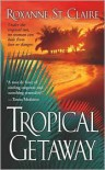 Tropical Getaway - Roxanne St. Claire