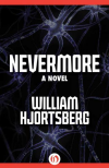 Nevermore: A Novel - William Hjortsberg