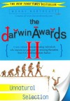 The Darwin Awards II: Unnatural Selection - Wendy Northcutt