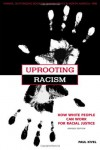Uprooting Racism: How White People Can Work for Racial Justice - Paul Kivel, Howard Zinn
