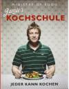 Jamies Kochschule. Jeder kann kochen - Jamie Oliver
