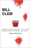 Medicine Cup - Bill Clem