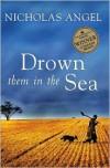 Drown Them in the Sea - Nicholas Angel