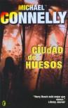 Ciudad de Huesos  - Michael Connelly