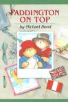 Paddington On Top - Michael Bond, Peggy Fortnum
