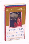 Front Row at the White House: My Life and Times - Helen Thomas, Judith Cummings