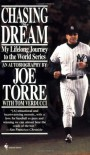 Chasing the Dream: My Lifelong Journey to the World Series - Joe Torre