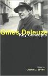 Gilles Deleuze: Key Concepts - Charles J. Stivale