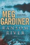 Ransom River - Meg Gardiner