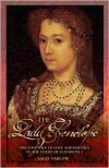 The Lady Penelope: The Lost Tale of Love and Politics in the Court of Elizabeth I - Sally Varlow