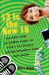 13 is the new 18 : and other things my children taught me while I was having a nervous breakdown being their mother - Beth J. Harpaz