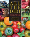 All the Dirt: Reflections on Organic Farming - Rachel   Fisher, Heather Stretch, Robin Tunnicliffe