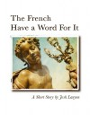The French Have a Word for It - Josh Lanyon