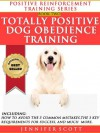 Totally Positive Dog Obedience Training (Positive Reinforcement Dog Training Series: Book 2) - Jennifer Scott