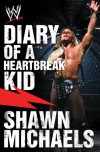 Diary of a Heartbreak Kid: Shawn Michaels' Journey into the WWE Hall of Fame - Craig Tello