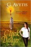 Cloak & Dagger (Stuck In 2 Worlds, #1) - G. Avetis