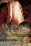 Morning Light (A Day of Pleasure) - Cora Cade