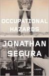 Occupational Hazards: A Novel - Jonathan Segura