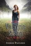 Valkyrie Rising - Ingrid  Paulson