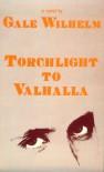 Torchlight to Valhalla - Gale Wilhelm
