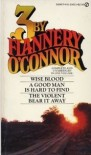 Three by Flannery O'Connor - Flannery O'Connor