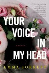 Your Voice in My Head: A Memoir - Emma Forrest
