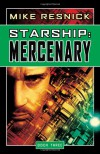 Starship: Mercenary - Mike Resnick