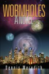 Wormholes - Dennis Meredith