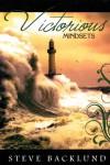 Victorious Mindsets - Steve Backlund