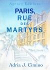 Paris, Rue des Martyrs - Adria J. Cimino