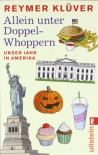 Allein Unter Doppel Whoppern: Unser Jahr In Amerika - Reymer Klüver