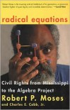 Radical Equations: Civil Rights from Mississippi to the Algebra Project - Robert P. Moses, Charles E. Cobb