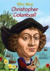 Who Was Christopher Columbus? - Bonnie Bader, Nancy Harrison