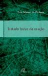 Tratado Breve da Oração - Dom Manoel de Portugal
