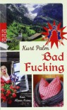 Bad Fucking - Kurt Palm