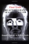 "Final Truth: The Autobiography of Mass Murderer/Serial Killer Donald ""Pee Wee"" Gaskins - Wilton Earle"
