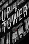 Up The Tower - J.P. Lantern